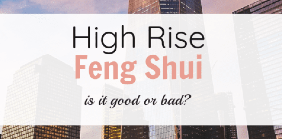 Is living in a high rise bad Feng Shui?